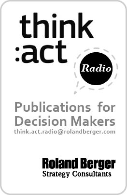 think: act - global magazine for decision makers - Roland Berger